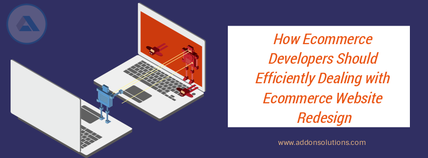 How Ecommerce Developers Should Efficiently Dealing with