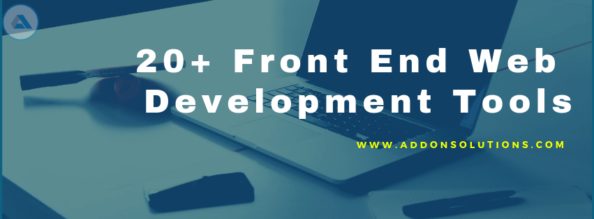 20 Essential Front End Web Development Tools That Developers Must Know